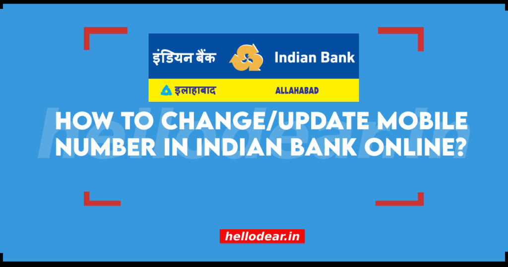 indian bank phone number change and update
