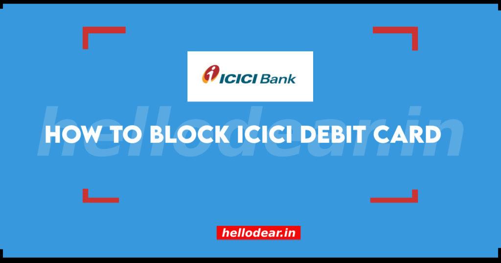 block icici atm and debit card
